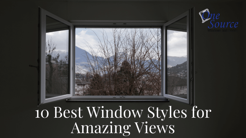 10 Best Window Styles for Amazing Views