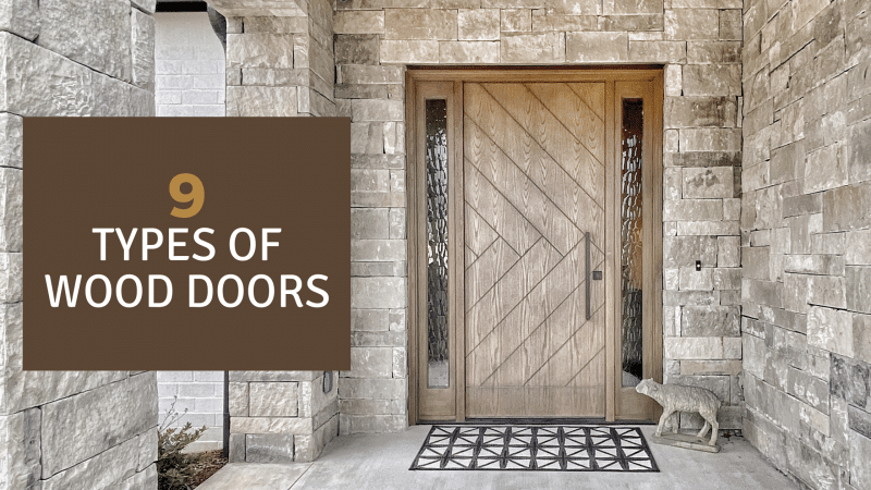 9 Types of Wood Doors to Consider – Functionality & Aesthetics